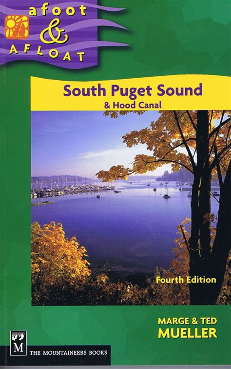 Afoot Amp Afloat South Puget Sound 4th Ed By Marge And Ted