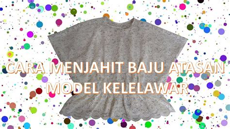 Blouse Max Atasan Baju Wanita cara menjahit baju atasan wanita model kelelawar
