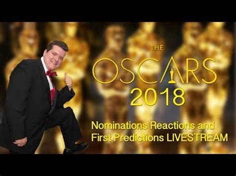 Oscar Nominations My Picks by Oscars 2018 Live Nominations Annoucements Reactions And