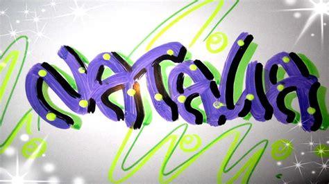 Imagenes Que Digan Natalia | letra timoteo nombre decorado natalia youtube