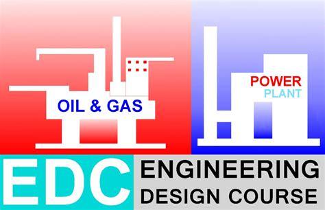 design engineering adalah kursus oil and gas di edc engineering design course