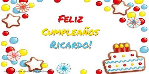 imagenes de cumpleaños para ricardo cumplea 241 os ricardo felicitaciones de cumplea 241 os para