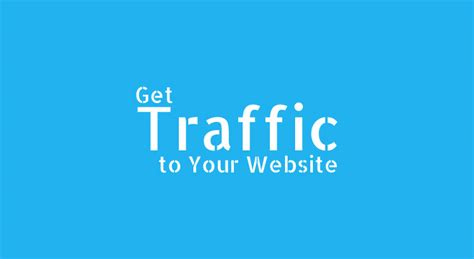 7 Tips On Getting Traffic To Your by 10 Tips On How To Drive Traffic To Your Website