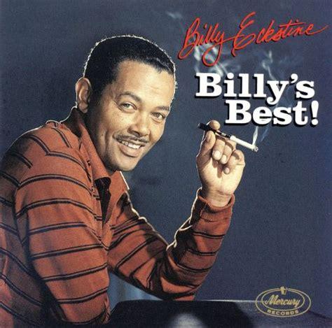 best billie albums billy s best billy eckstine songs reviews credits