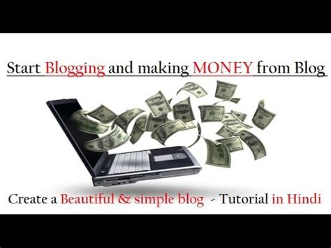 blogger tutorial in hindi start blogging and making money from blog create a