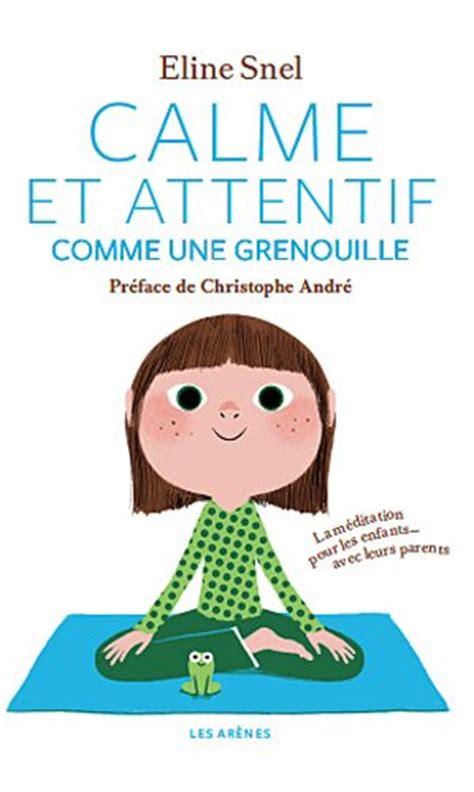 libro tranquilos y atentos como ecole et relaxation livres sp 233 cial enfants