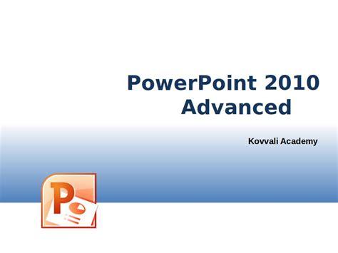 advanced powerpoint tutorial videos powerpoint 2010 advanced kovvali academy innovative