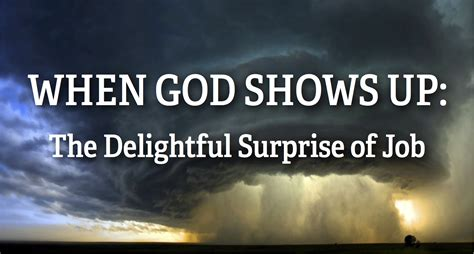 scow up when god shows up the delightful surprise of job the
