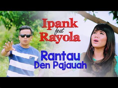 download mp3 dangdut terlaris ipank feat rayola lagu minang terlaris rantau den pajauah