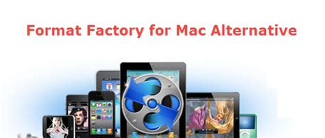 format factory alternative format factory alternative for mac convert videos on mac