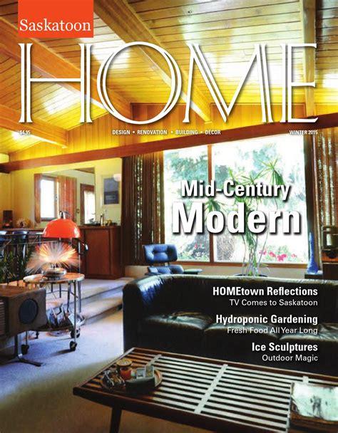 california homes winter by magazine issuu page modern saskatoon home magazine winter 2015 by farmhouse