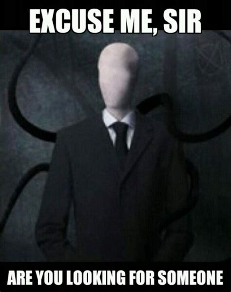 Slenderman Meme - 17 best images about mr slendy on pinterest forever