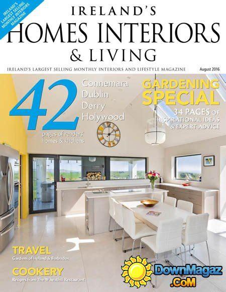 home design magazine ireland ireland s homes interiors living august 2016