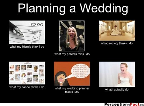 Planning A Wedding Meme - planning a wedding what people think i do what i