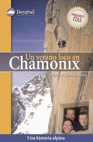 libro un verano inolvidable ediciones desnivel un verano loco en chamonix zbigniew tumidajewicz 978 84 9829 009 7