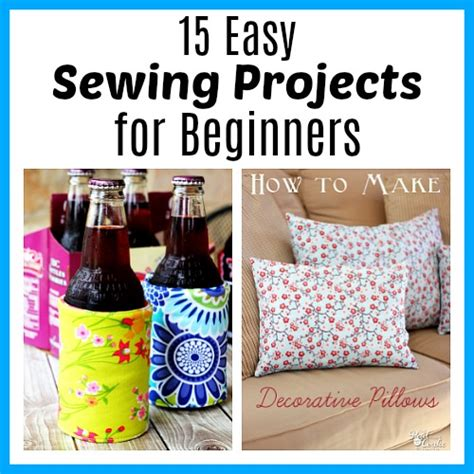 15 easy sewing projects for beginners 15 more easy sewing projects for beginners a cultivated nest