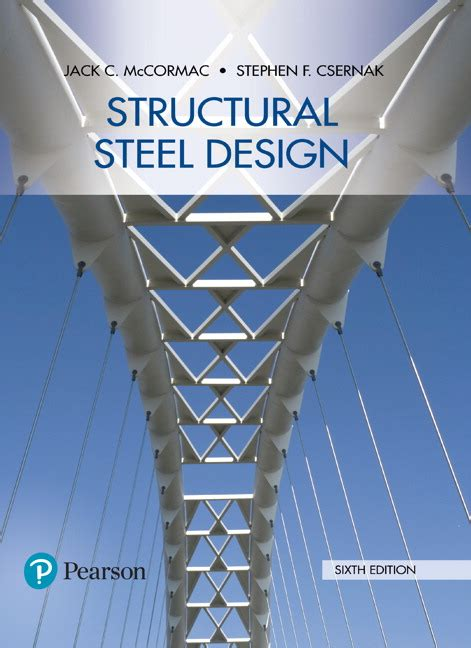 Mccormac Amp Csernak Structural Steel Design 6th Edition