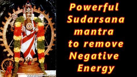 removing negative energy mantra to remove negative energy sudarsana mantra