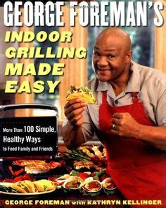 heaton s food for family and friends 100 favorite recipes for a busy happy books 1000 images about healthy george foreman grill recipes on