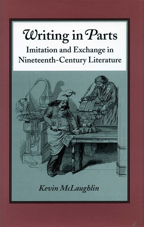 themes in nineteenth century literature writing in parts imitation and exchange in nineteenth