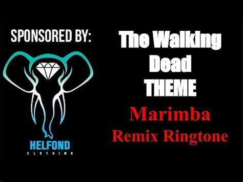 don theme ringtone the walking dead theme marimba ringtone and alert youtube