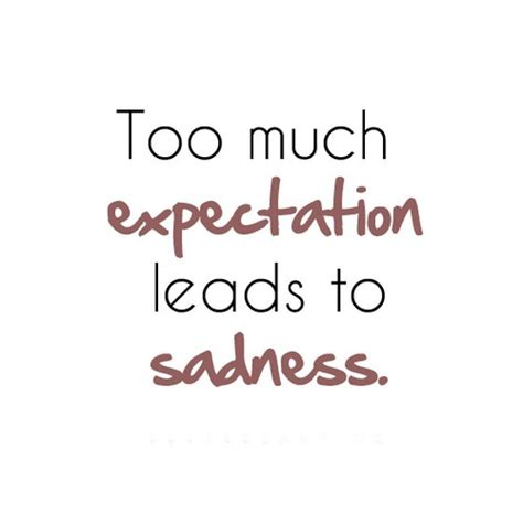 expectation quotes much expectation leads to sadness nineimages