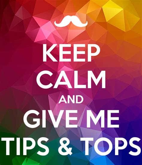 Give Top by Keep Calm And Give Me Tips Tops Poster Hoii Keep