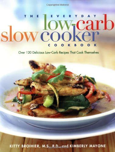 the everyday low carb diet pressure cooker cookbook 120 easy delicious low carb recipes for your instant pot and power pressure cooker xl diet power pressure cooker cookbook books of a low carbohydrate diet of a low 10 ways to lose
