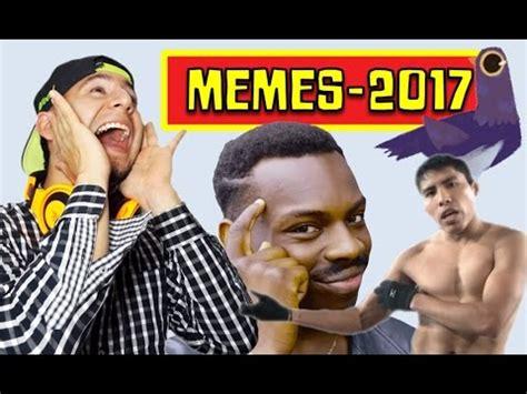 Los Memes - los mejores memes 2017 y sus or 205 genes youtube