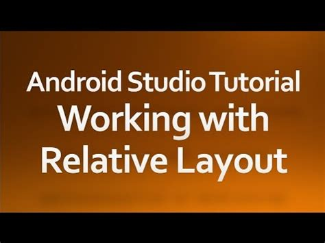 android studio relativelayout tutorial android studio tutorial 06 working with relative