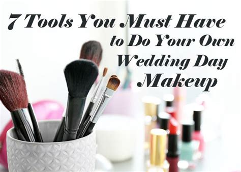 7 Makeup Tips For Your Wedding Day by 7 Tools You Must To Do Your Own Wedding Day Makeup