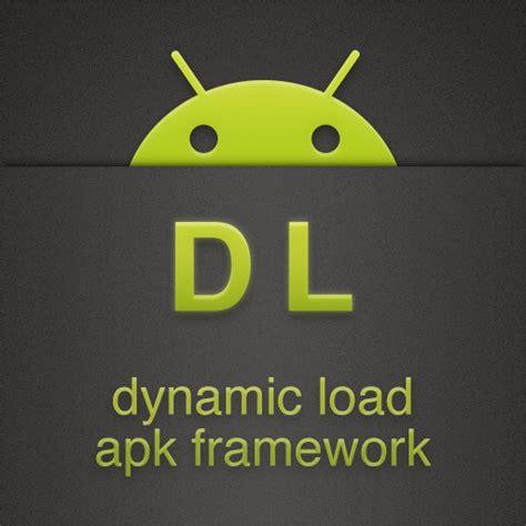 apk loader dynamic load apk apk动态加载框架 插件机制 开源代码