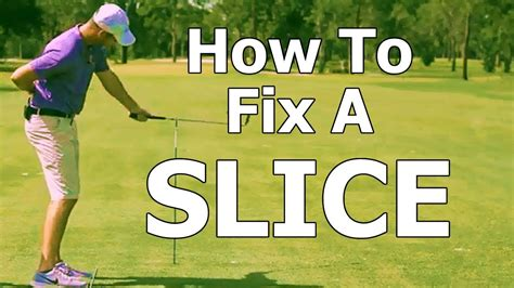 how to fix a slice in golf swing how to fix a slice step by step youtube