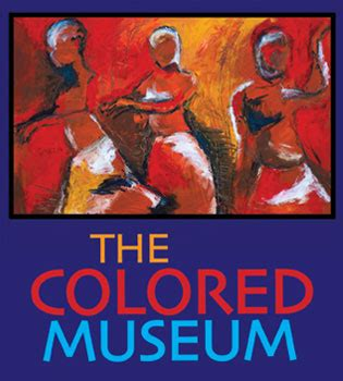 the colored museum true colors presents the colored museum at porter