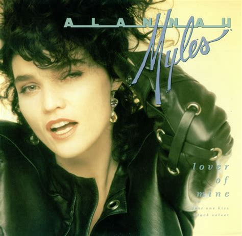 alannah myles i you alannah myles s quotes and not much quotationof