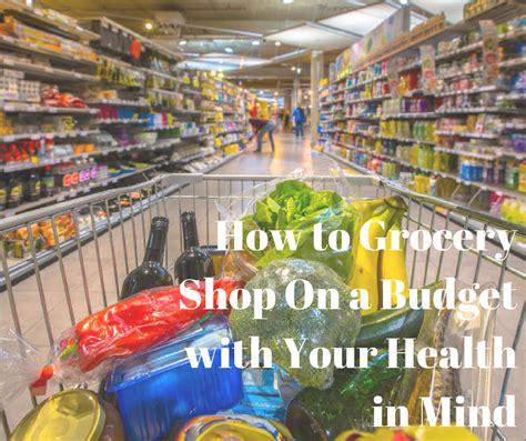 hite nutrition   grocery shop   budget