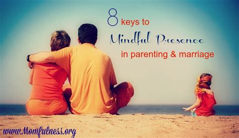 8 to mindful presence in parenting and marriage