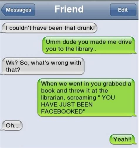 iphone sms i couldnt have been that drunk http