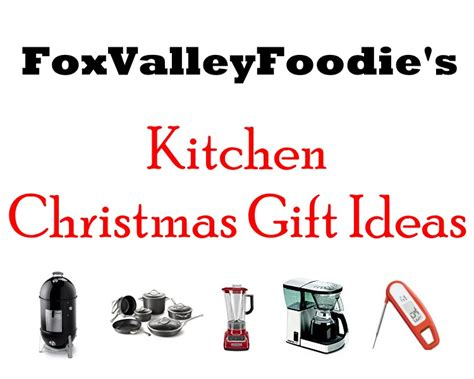 christmas gift ideas for kitchen kitchen gift ideas fox valley foodie