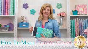 how to make a tablet cover with jennifer bosworth of shabby fabrics youtube
