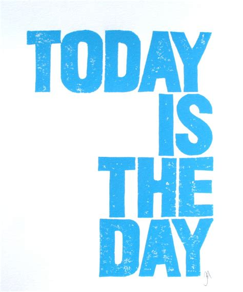 which day today print today is the day blue linocut poster 8x10 letterpress