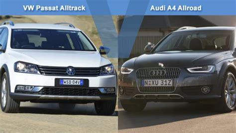 Alltrack Vs Allroad by Vw Passat Alltrack Vs Audi A4 Allroad Review Carsguide