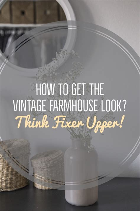 how to get the fixer upper look in your home jenna burger how to get the vintage farmhouse look think fixer upper
