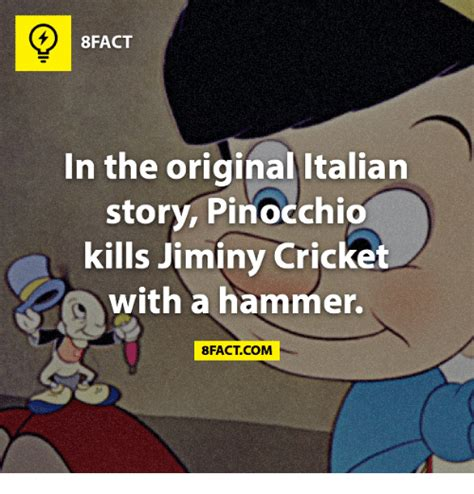 Jiminy Cricket Meme - 8fact in the original italian story pinocchio kills jiminy cricket with a hammer fact com meme