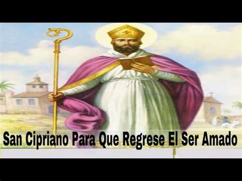 oracin a san cipriano para amansar y que tu pareja oracion a san cipriano para que regrese el ser amado