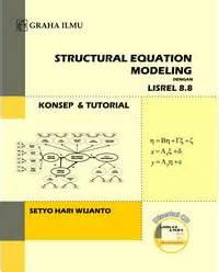 Structural Equation Modeling Dengan Lisrel 8 8 Graha Ilmu penerbit graha ilmu www grahailmu co id