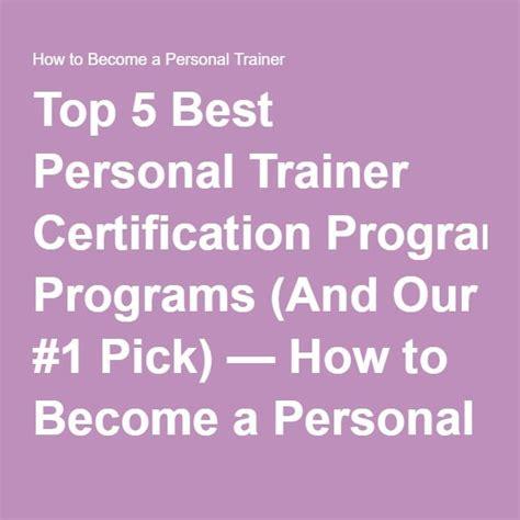best personal trainer certification top 5 best personal trainer certification programs and