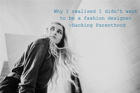 want to become a fashion designer youtube why i realised i didn t want to be a fashion designer