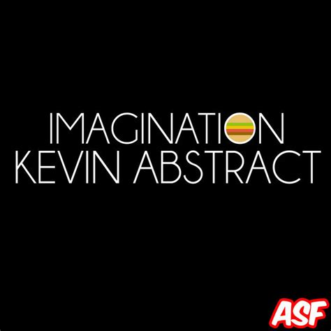 askfm kevin abstract kevin abstract imagination lyrics genius lyrics