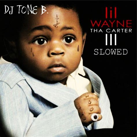 comfortable lil wayne download lil wayne tha carter 3 slowed hosted by dj tone b